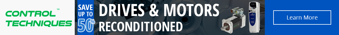 Save up to 50% on select Control Techniques Reconditioned Drives & Motors