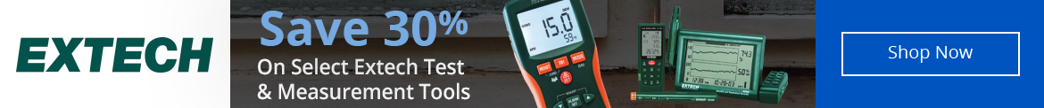 Save 30% On Select Extech Test & Measurement Tools