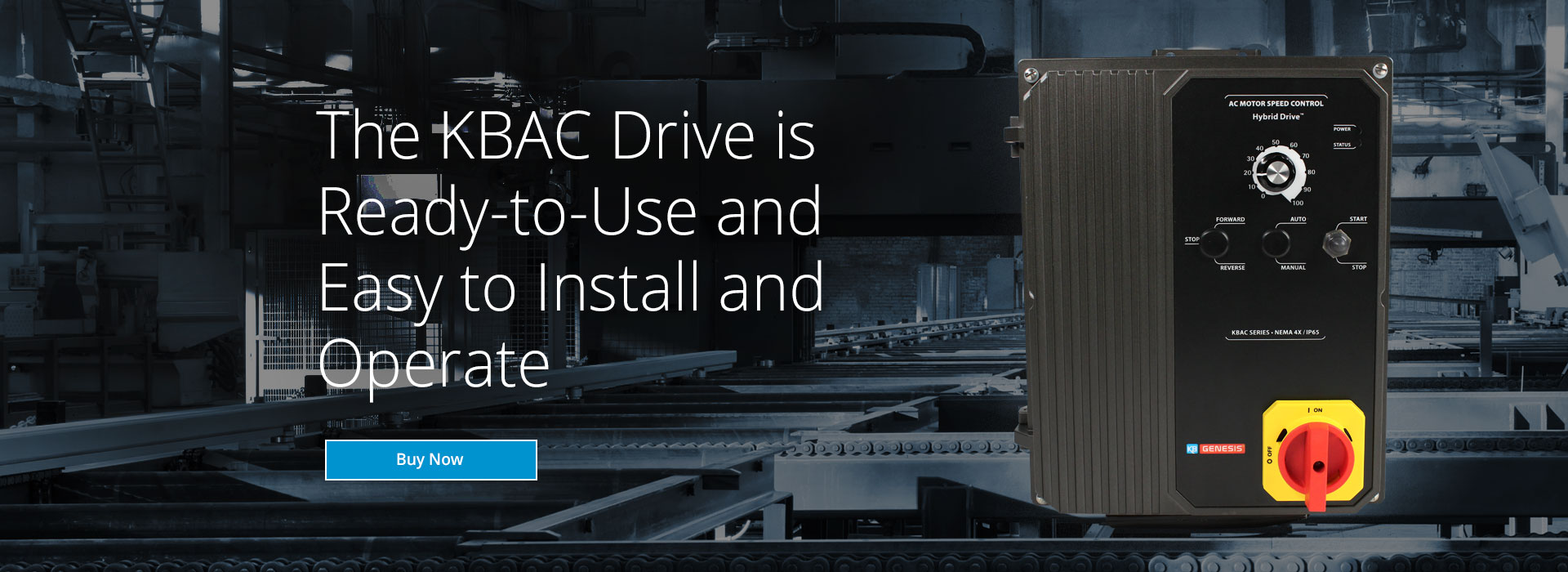 The KBAC Drive is Ready-to-Use and Easy to Install and Operate